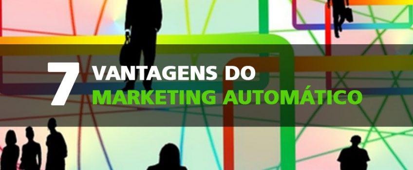 7 vantagens do marketing automatico