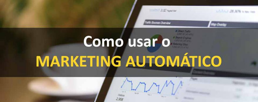 Como usar o Marketing automatico