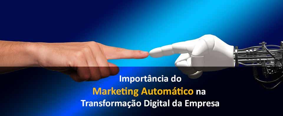 Importância do Marketing Automático na Transformação Digital da Empresa